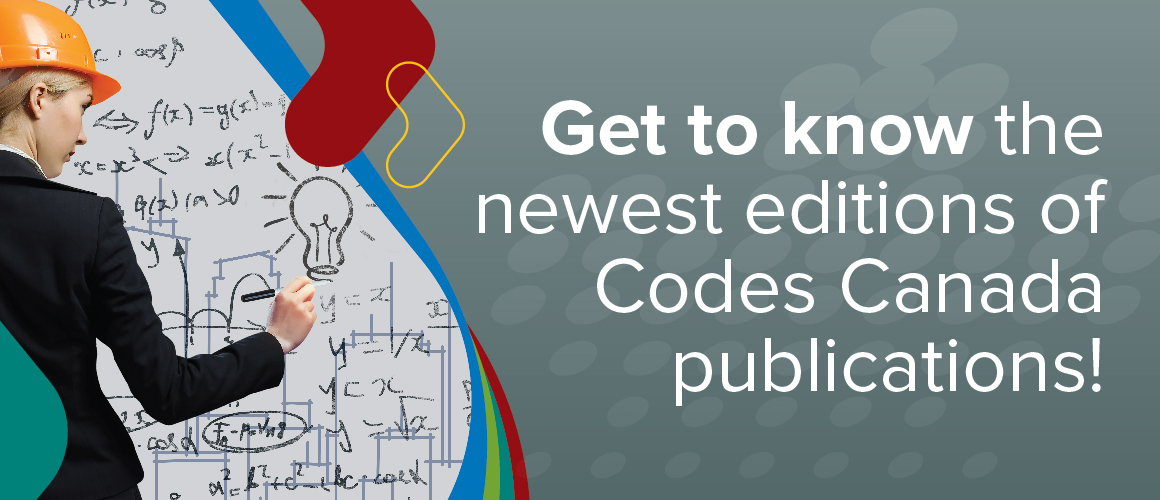 Get to know the new Codes Canada publications!